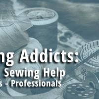 Sewing Addicts: General Sewing Help beginners to professionals