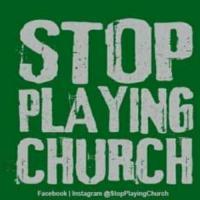 Stop Playing Church SPC