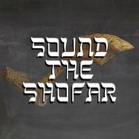 Sound the Shofar