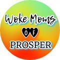 Woke Moms of Prosper